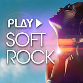 Play Soft Rock by Various Artists