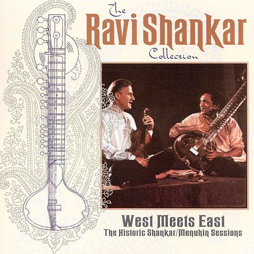Play & Download West Meets East: The Historic Shankar/Menuhin Sessions by Ravi Shankar | Napster