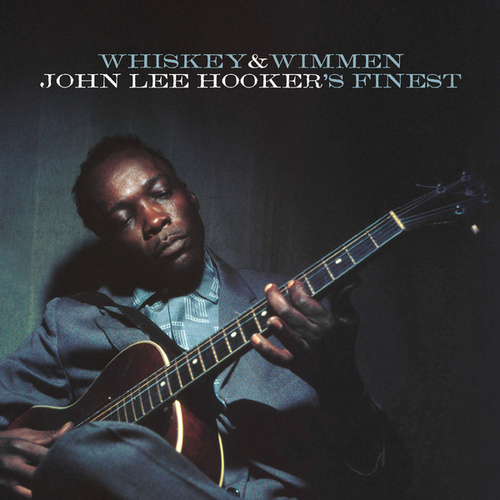 Whiskey & Wimmen: John Lee Hooker's Finest by John Lee Hooker