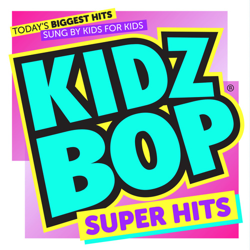 KIDZ BOP Super Hits by KIDZ BOP Kids