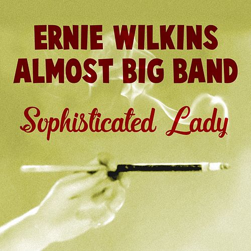 Sophisticated Lady by Ernie Wilkins Almost Big Band