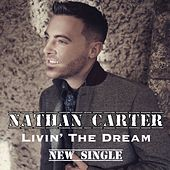 Livin' The Dream by Nathan Carter