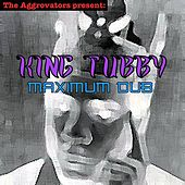 Play & Download King Tubby - Maximum Dub by King Tubby | Napster