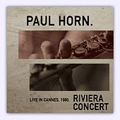 Play & Download Riviera Concert: Live in Cannes '80 (Live) by Paul Horn | Napster