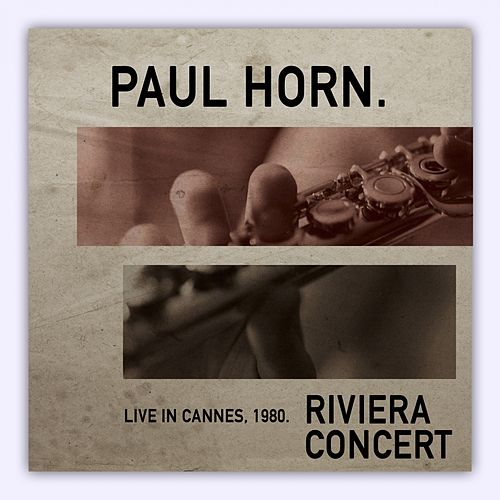 Riviera Concert: Live in Cannes '80 (Live) by Paul Horn