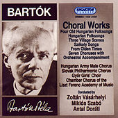 Play & Download Bartók: Choral Works by Various Artists | Napster