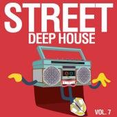 Street Deep House, Vol. 7 by Various Artists