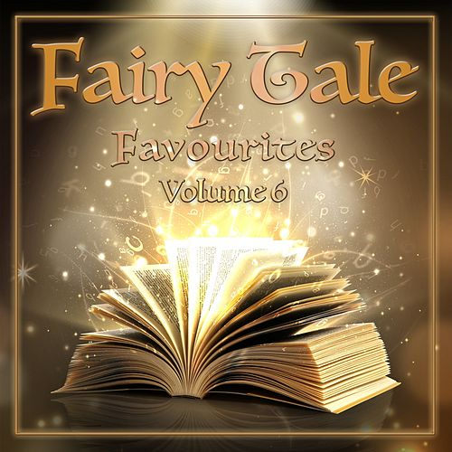 Play & Download Fairy Tale Favourites, Volume 6 by Hollywood Actors | Napster