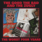 The Worst Four Years by The Good The Bad and The Zugly