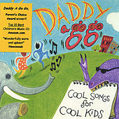 Cool Songs For Cool Kids by Daddy A Go Go
