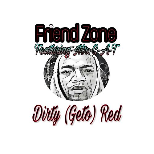 Friend Zone by DIRTY RED