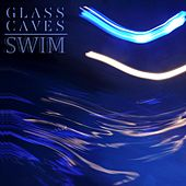 Swim by Glass Caves