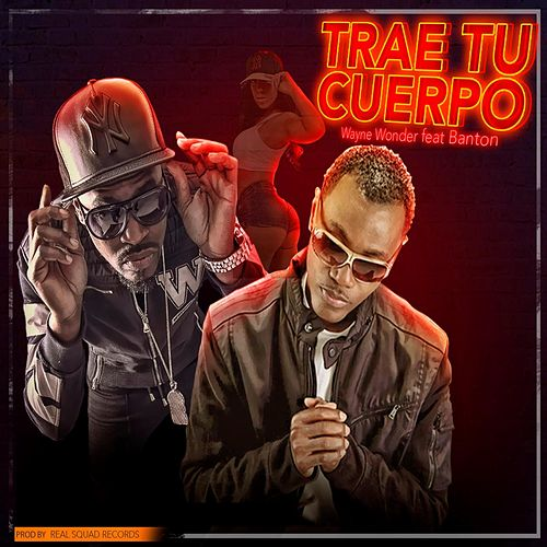 Play & Download Trae Tu Cuerpo (feat. Banton) by Wayne Wonder | Napster