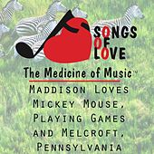Play & Download Maddison Loves Mickey Mouse, Playing Games and Melcroft, Pennsylvania by T. Jones | Napster
