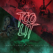 Play & Download Too Lit by Chris James | Napster