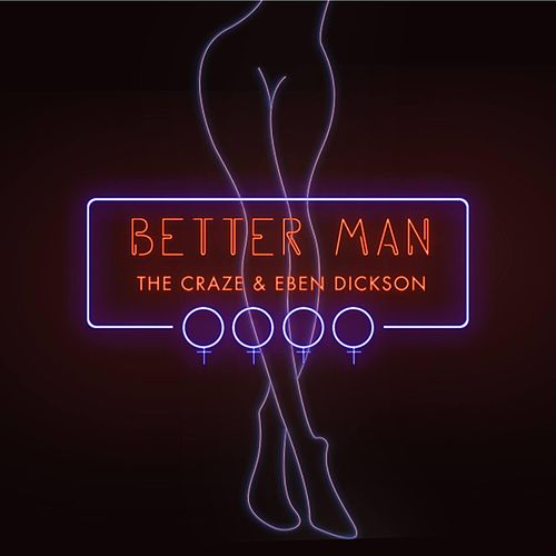 Better Man by The Craze