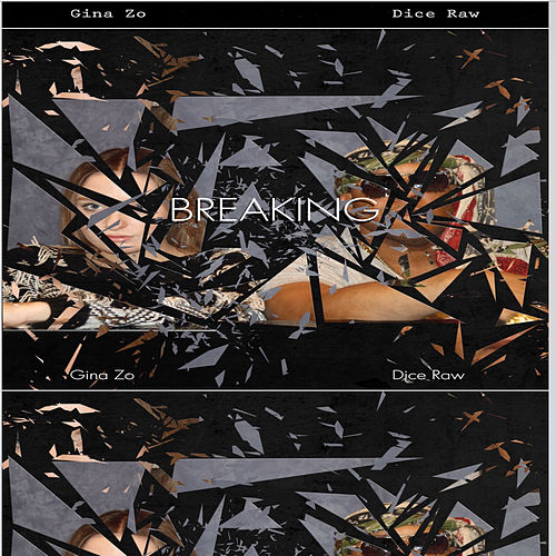 Play & Download Breaking by Dice Raw | Napster