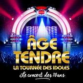 Age Tendre, La Tounée des Idoles - Le Coffret des 10 Ans by Various Artists