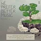 Play & Download We Prefer Better Music - Round 6 by Various Artists | Napster