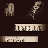 Cosmic Love by Benny Green