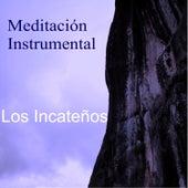 Meditación by Los Incateños