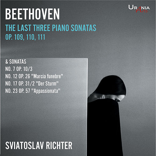 Play & Download Beethoven: The Last Three Piano Sonatas by Sviatoslav Richter | Napster
