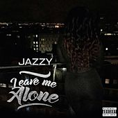Leave Me Alone by Jazzy
