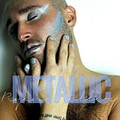 Metallic by Ryan Miller