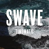 Swave by Timomatic