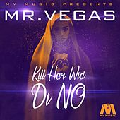 Kill Har Wi Di No - Single by Mr. Vegas