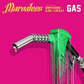 Gas (feat. Ampichino & King Locust) by Marvaless