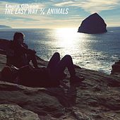 The Easy Way / Animals by Laura Gibson