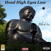 Head High Eyes Low by Black Ice