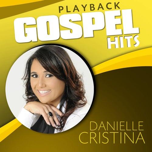 Gospel Hits (Playback) de Danielle Cristina