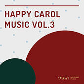 Play & Download Happy Carol Music Vol.3 by Various Artists | Napster