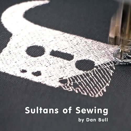 Play & Download Sultans of Sewing by Dan Bull | Napster