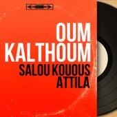 Salou Kouous Attila (Mono Version) von Oum Kalthoum