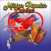 Música Popular Cubana by Various Artists