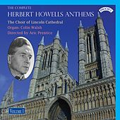 The Complete Herbert Howells Anthems, Vol. 1 by Various Artists