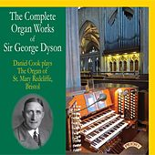 The Complete Organ Works of Sir George Dyson by Daniel Cook