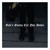 Play & Download God's Gonna Cut You Down (feat. Andrew Hyatt) by Caves | Napster