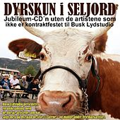 Dyrskun i Seljord Jubileum-CD by Various Artists
