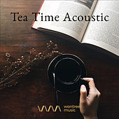 Play & Download Tea Time Acoustic by Various Artists | Napster