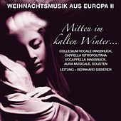 Play & Download Mitten im kalten Winter - Weihnachtsmusik aus Europa, Vol. II by Various Artists | Napster