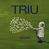 Play & Download Grow by Triu | Napster