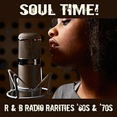 Soul Time!: R&B Radio Rarities '60s & '70s by Various Artists
