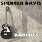 Spencer Davis: Rarities by Spencer Davis