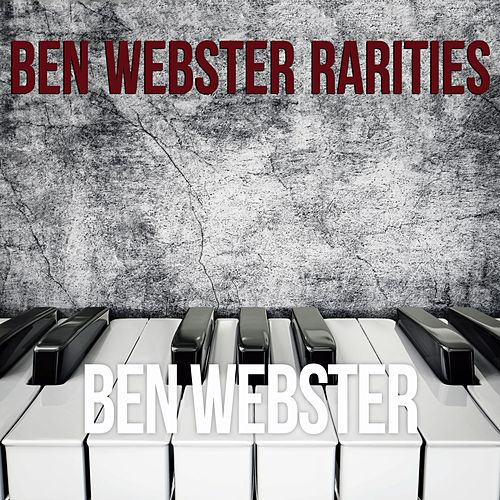 Play & Download Ben Webster: Rarities by Ben Webster | Napster