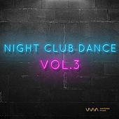 Play & Download Night Club Dance Vol.3 by Various Artists | Napster