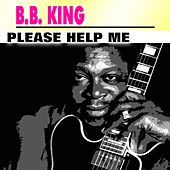 Please Help Me de B.B. King